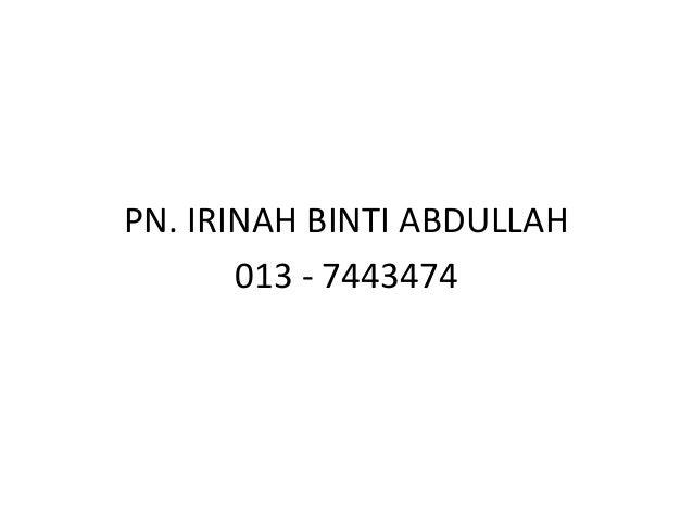 PN. IRINAH BINTI ABDULLAH       013 - 7443474