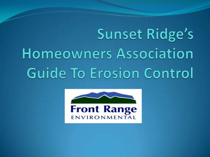 Sunset Ridge's Homeowners Association Guide To Erosion Control<br />