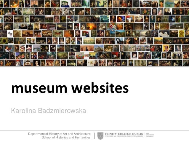 Department of History of Art and Architecture School of Histories and Humanities museum websites Karolina Badzmierowska