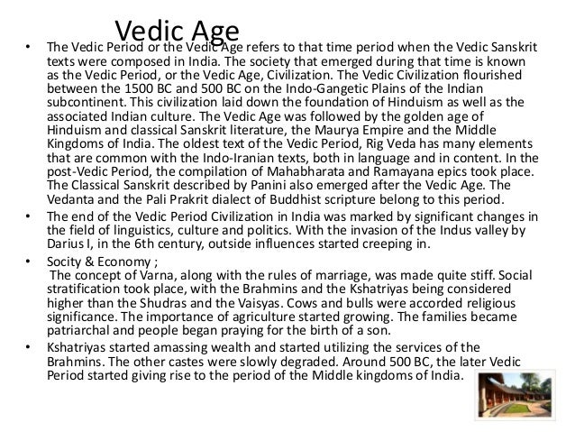 early vedic period The vedic period is one of major milestones in the history of india it is estimated that the vedic period in india lasted from 1500 - 600 bc this period brought about a multitude of changes in the lifestyle of people the vedic age is broadly classified into two categories: early vedic age and.