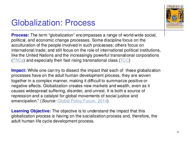 the globalization process What is the current state of globalisation, how are we to understand the  processes involved and where will a globalised world system lead us.