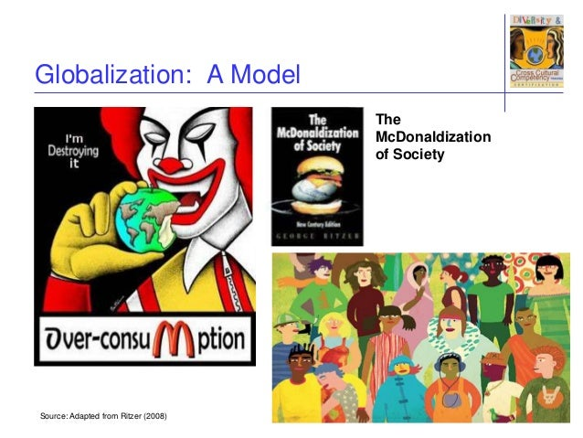 mcdonalization of society Society, culture, george ritzer, mcdonald´s - the mcdonaldization of society by george ritzer.