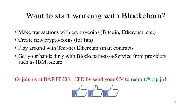 Want to start working with Blockchain? • Make transactions with crypto-coins (Bitcoin, Ethereum, etc.) • Create new crypto...