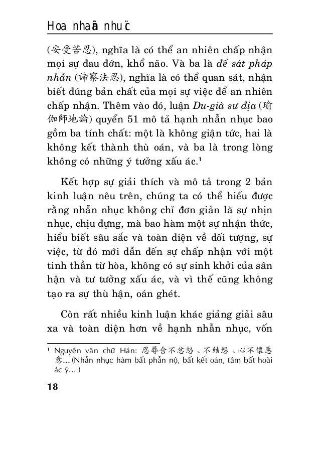 Hoa nhaãn nhuïc 18 (安受苦忍), nghóa laø coù theå an nhieân chaáp nhaän moïi söï ñau ñôùn, khoå naõo. Vaø ba laø ñeá saùt phaù...