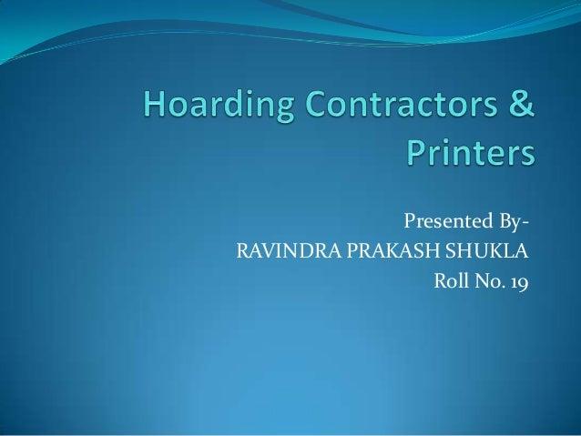 Presented ByRAVINDRA PRAKASH SHUKLA Roll No. 19