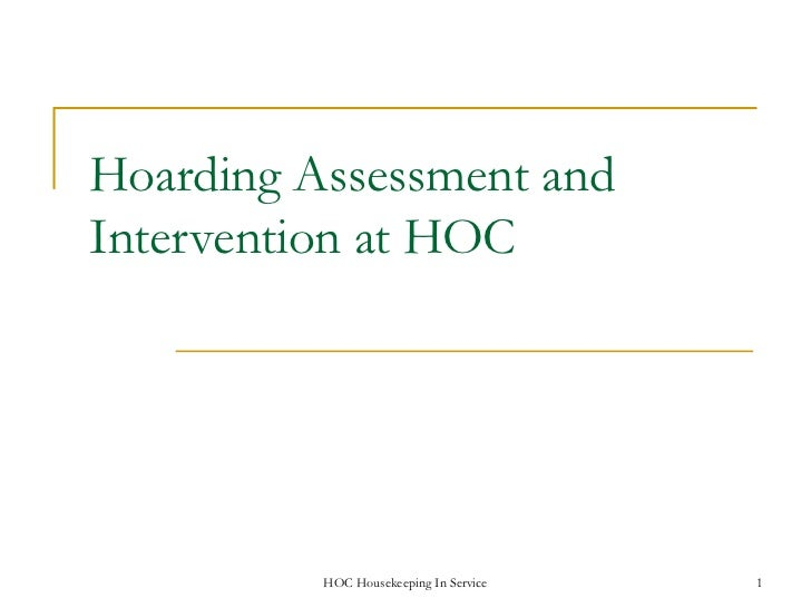 Hoarding Assessment andIntervention at HOC          HOC Housekeeping In Service   1