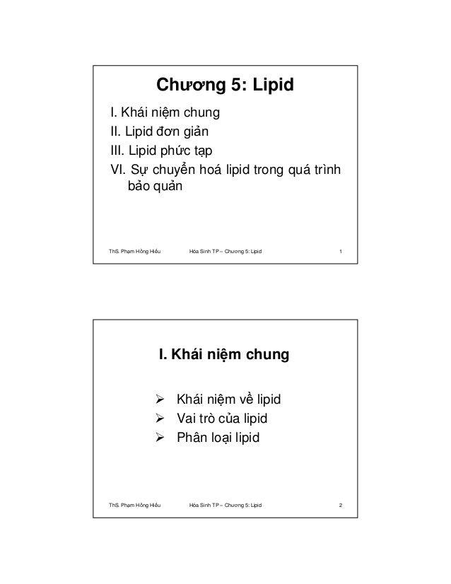 Chương 5: Lipid  I. Khái niệm chung  II. Lipid đơn giản  III. Lipid phức tạp  VI. Sự chuyển hoá lipid trong quá trình  bảo...
