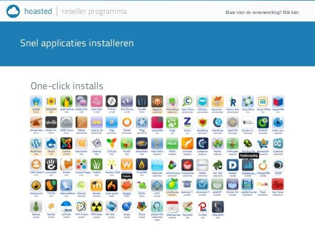 hoasted reseller programma  Snel applicaties installeren  One-click installs  x  Klaar voor de samenwerking? Klik hier.