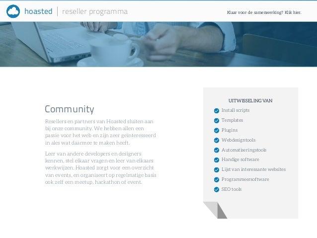 hoasted reseller programma  Community  Resellers en partners van Hoasted sluiten aan  bij onze community. We hebben allen ...