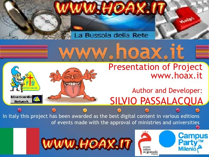 www.hoax.it<br />Presentationof Project www.hoax.itAuthor and Developer: <br />SILVIO PASSALACQUA <br />InItaly this proje...