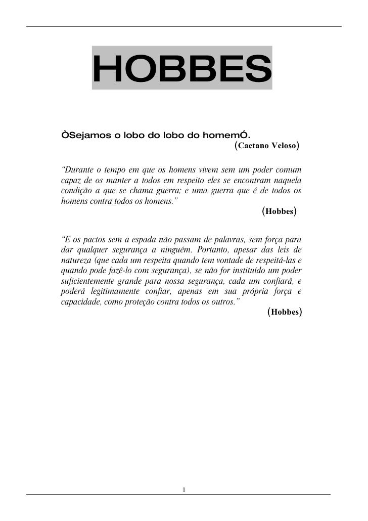 """HOBBES """"Sejamos o lobo do lobo do homem"""".                                (Caetano Veloso)  """"Durante o tempo em que os home..."""