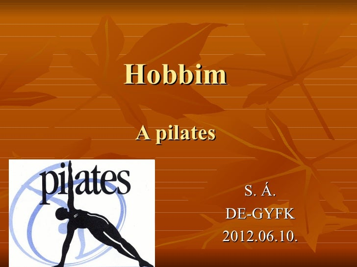 HobbimA pilates               S. Á.            DE-GYFK            2012.06.10.