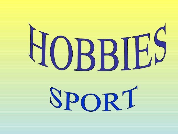 HOBBIES SPORT