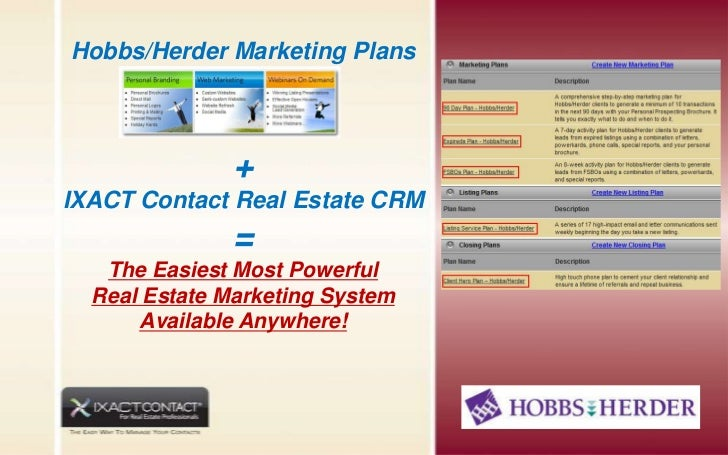 Hobbs/Herder Marketing Plans               +IXACT Contact Real Estate CRM               =   The Easiest Most Powerful  Rea...