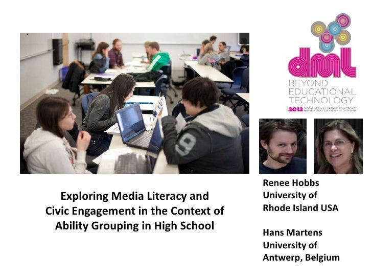 Renee Hobbs   Exploring Media Literacy and      University ofCivic Engagement in the Context of   Rhode Island USA  Abilit...