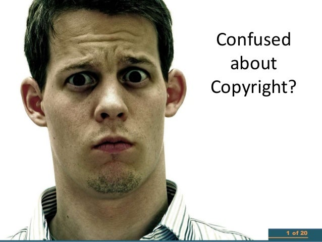 Confused about Copyright?  1 of 20