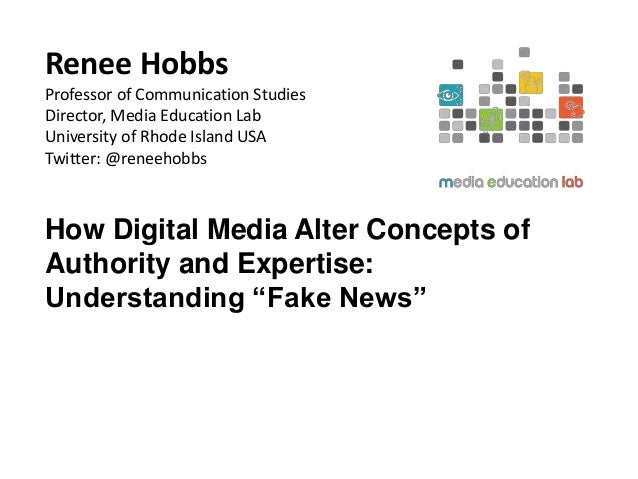 Renee Hobbs Professor of Communication Studies Director, Media Education Lab University of Rhode Island USA Twitter: @rene...