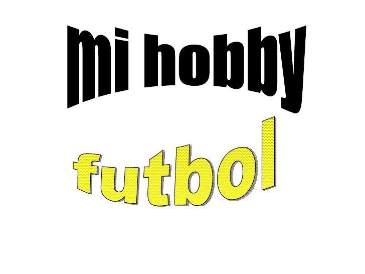 mi hobby futbol