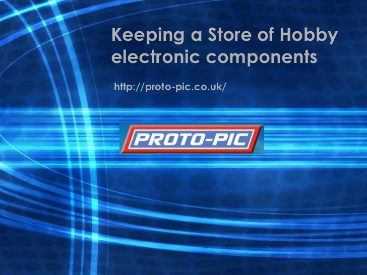 Keeping a Store of Hobbyelectronic componentshttp://proto-pic.co.uk/