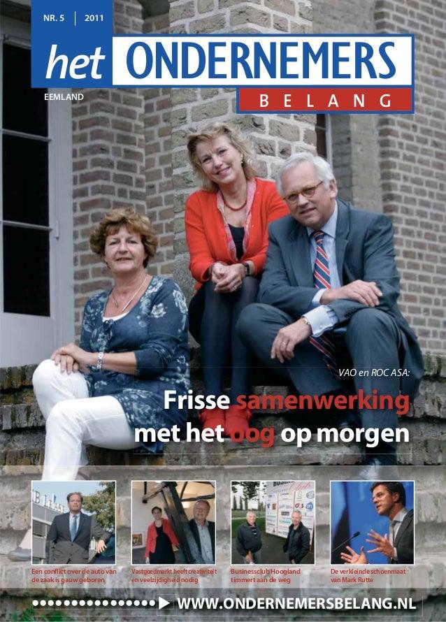 NR. 5 2011 EEMLAND •••••••••••••••• WWW.ONDERNEMERSBELANG.NL VAO en ROC ASA: Frisse samenwerking met het oog op morgen Een...