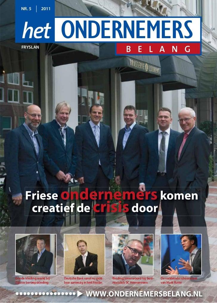 NR. 5         2011    FRYSLAN      Friese ondernemers komen       creatief de crisis doorGoede kleding werkt bij   Deutsch...