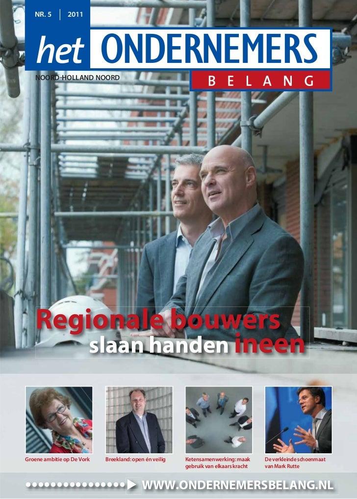 NR. 5        2011   NOORD-HOLLAND NOORD   Regionale bouwers       slaan handen ineenGroene ambitie op De Vork   Breekland:...