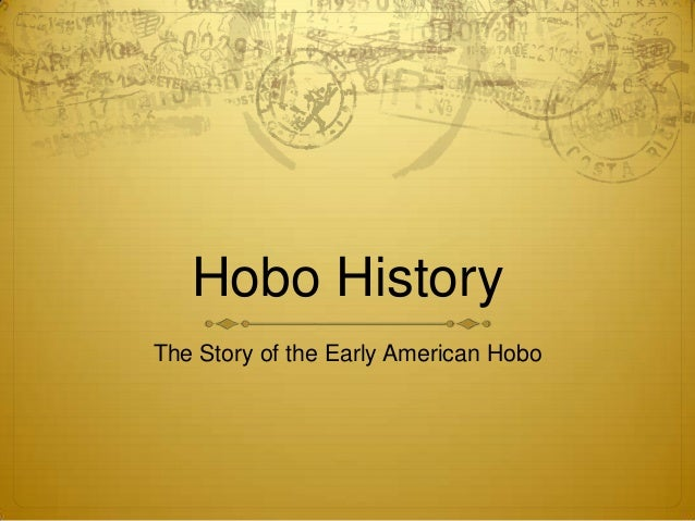 Hobo History The Story of the Early American Hobo