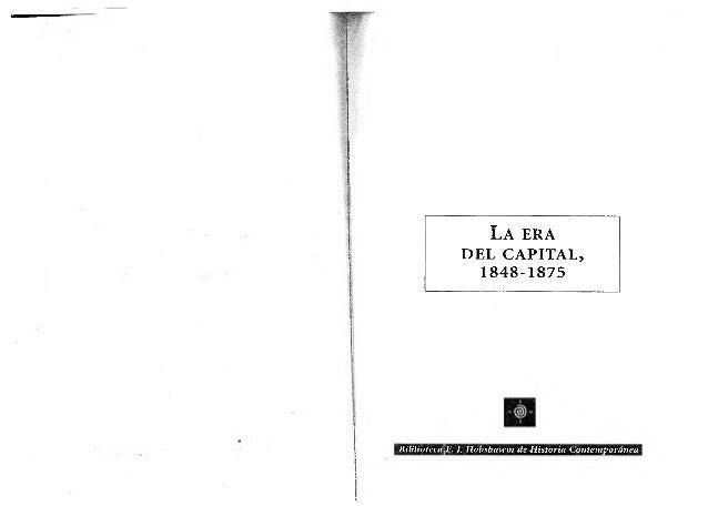 L a e r a DEL CAPITAL, 1848-1875 BibliótecajE. J. Hobsb.awm de Historia Contemporánea