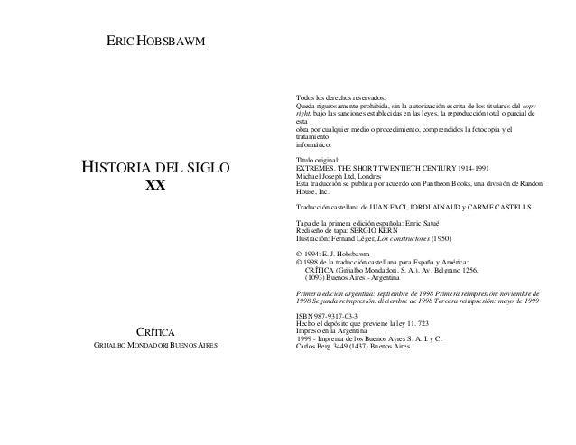 ERIC HOBSBAWM HISTORIA DEL SIGLO XX CRÍTICA GRIJALBO MONDADORI BUENOS AIRES Todos los derechos reservados. Queda rigurosam...