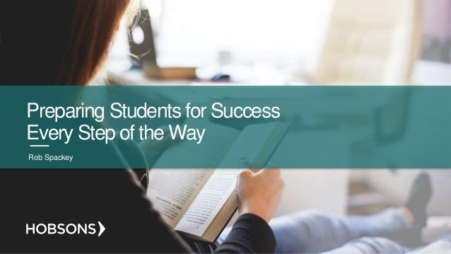 Preparing Students for Success Every Step of the Way Rob Spackey