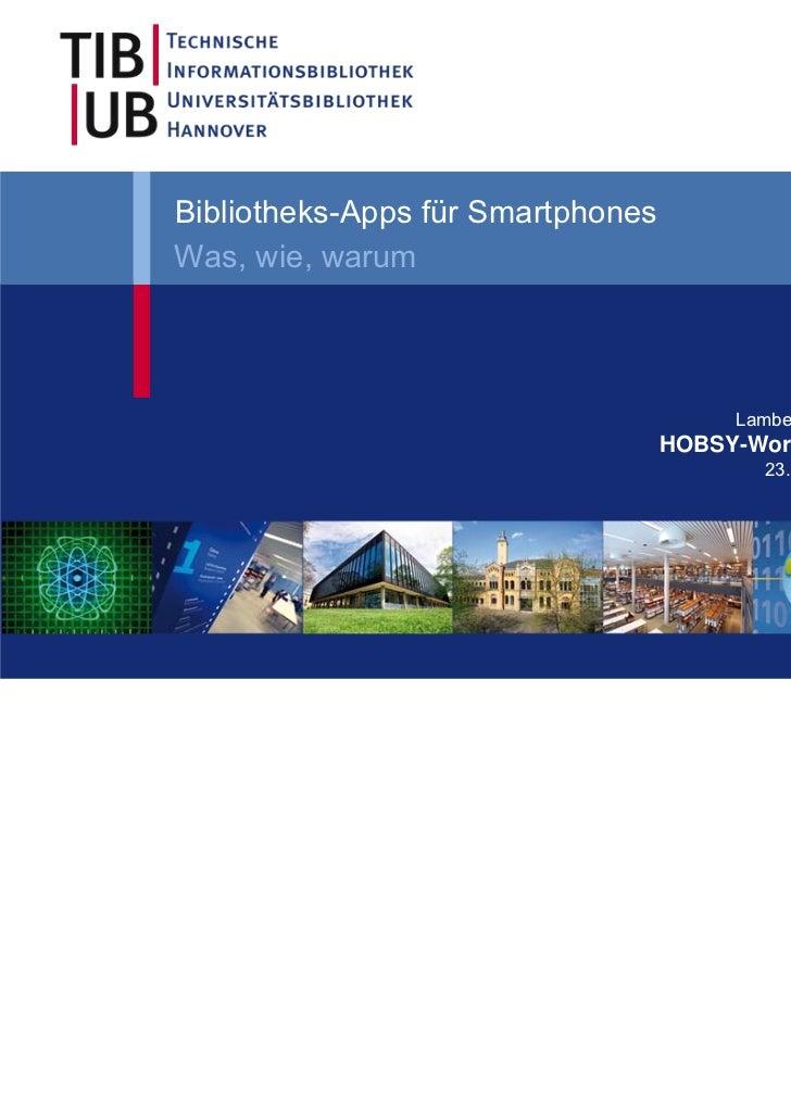 Bibliotheks-Apps für SmartphonesWas, wie, warum                                        Lambert Heller                     ...
