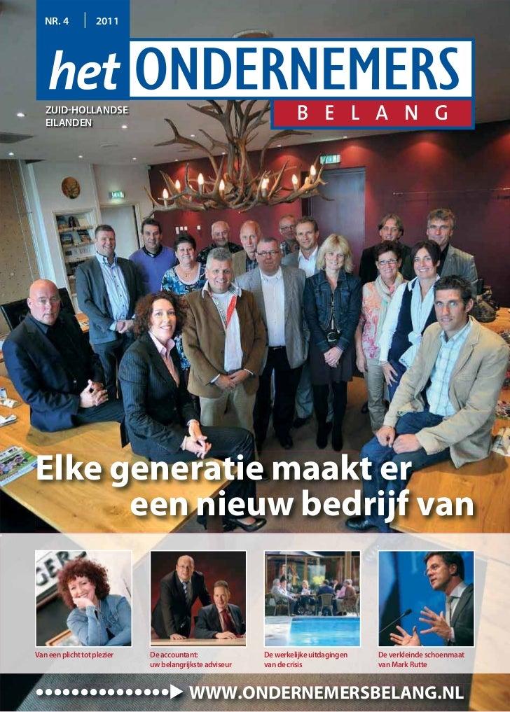 NR. 4            2011   ZUID-HOLLANDSE   EILANDENElke generatie maakt er      een nieuw bedrijf vanVan een plicht tot plez...
