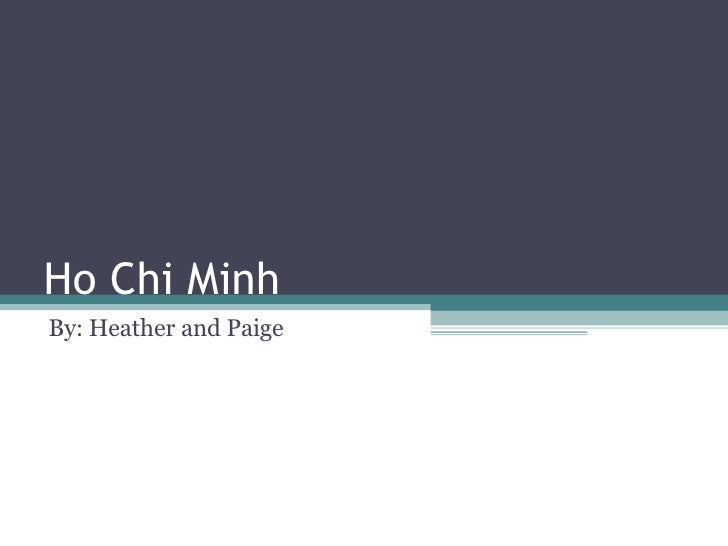 Ho Chi Minh  By: Heather and Paige