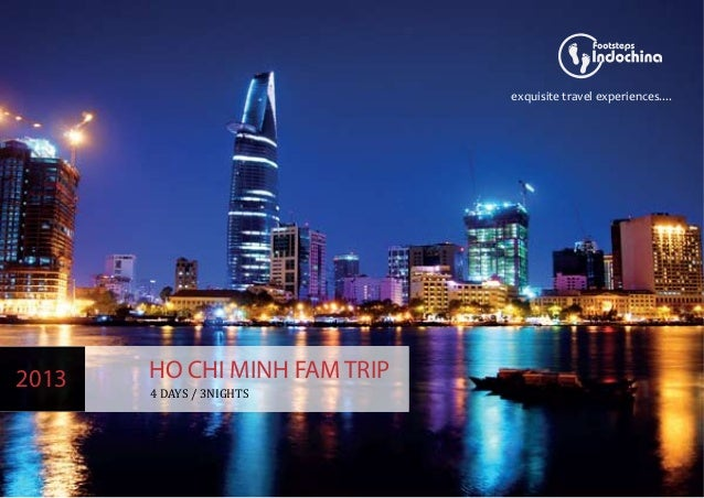 exquisite travel experiences....2013   HO CHI MINH FAM TRIP       4 DAYS / 3NIGHTS