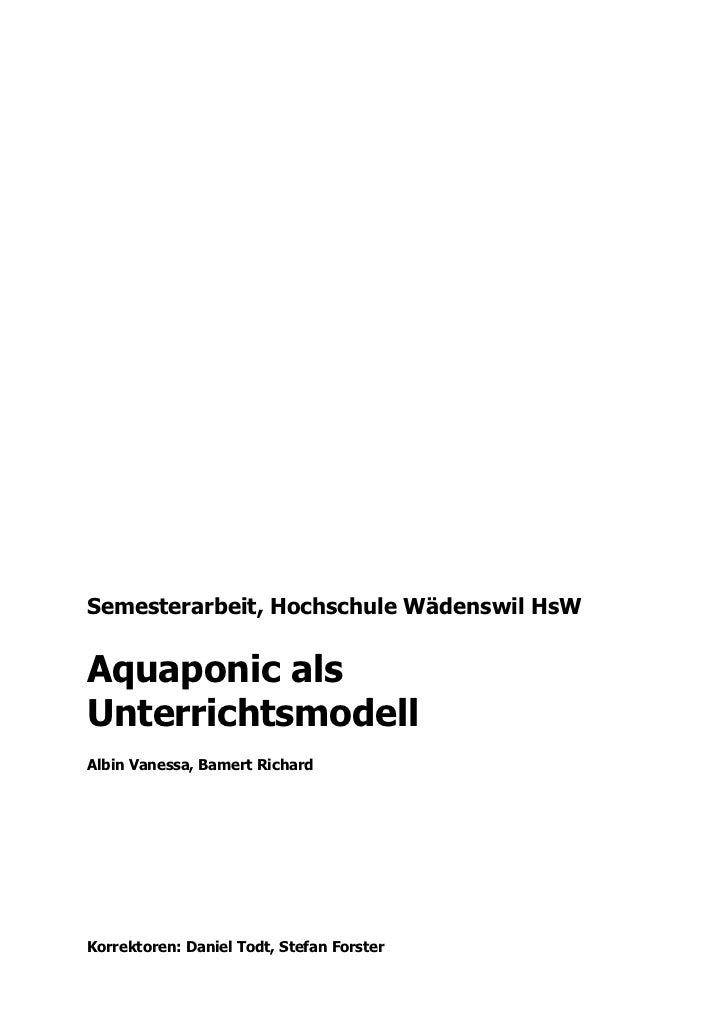 Semesterarbeit, Hochschule Wädenswil HsWAquaponic alsUnterrichtsmodellAlbin Vanessa, Bamert RichardKorrektoren: Daniel Tod...