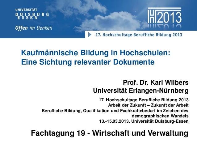 Kaufmännische Bildung in Hochschulen:Eine Sichtung relevanter Dokumente                                       Prof. Dr. Ka...