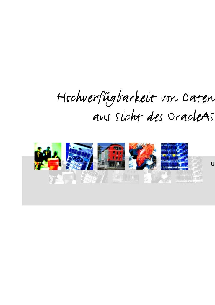 Hochverfügbarkeit von Datenquellen      aus Sicht des OracleAS                           Ulrich Gerkmann-Bartels          ...