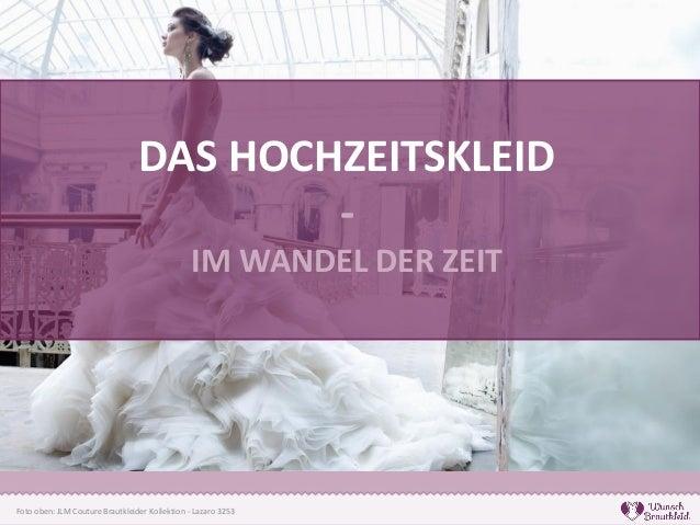 DAS HOCHZEITSKLEID - IM WANDEL DER ZEIT Foto oben: JLM Couture Brautkleider Kollektion - Lazaro 3253
