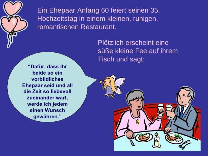 Ein Ehepaar Anfang 60 feiert seinen 35. Hochzeitstag in einem kleinen, ruhigen, romantischen Restaurant.   Plötzlich ersch...
