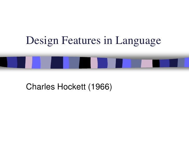 Design Features in Language<br />Charles Hockett (1966)<br />