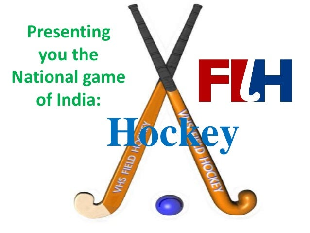 Hockey Presenting you the National game of India: