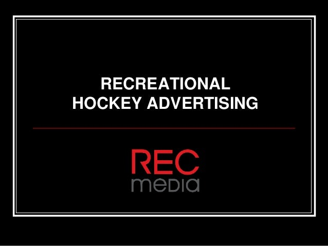 RECREATIONAL HOCKEY ADVERTISING