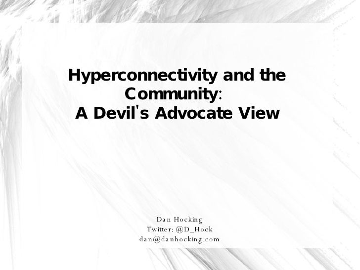 Hyperconnectivity and the Community:  A Devil's Advocate View Dan Hocking Twitter: @D_Hock [email_address]
