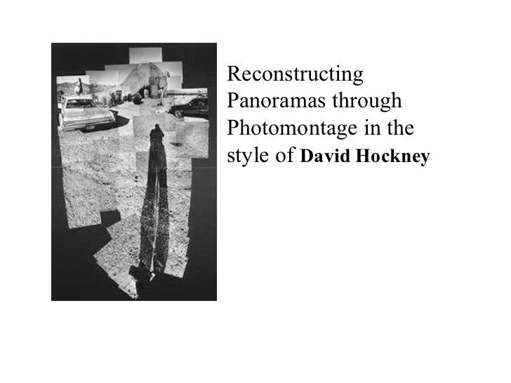 ReconstructingPanoramas throughPhotomontage in thestyle of David Hockney
