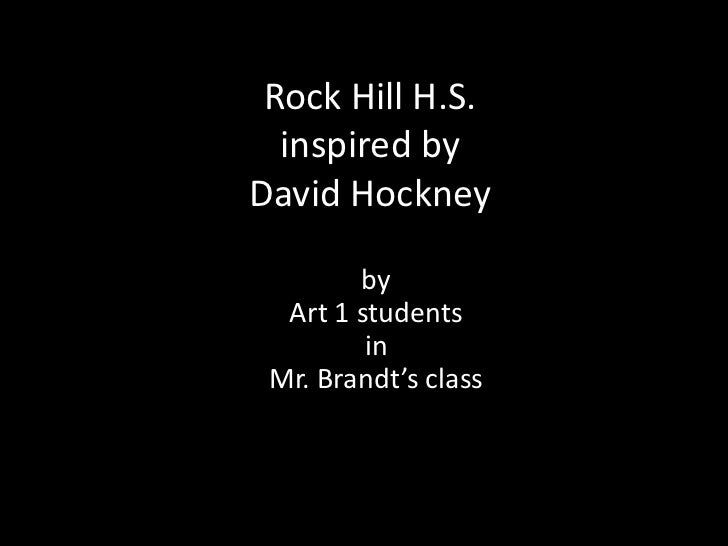 Rock Hill H.S.  inspired byDavid Hockney        by  Art 1 students         in Mr. Brandt's class