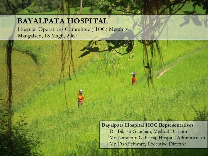 BAYALPATA HOSPITALबयलपाटाअस्पतालHospital Operations Committee (HOC) MeetingMangalsen, 18 Magh, 2067<br />Bayalpata Hospi...