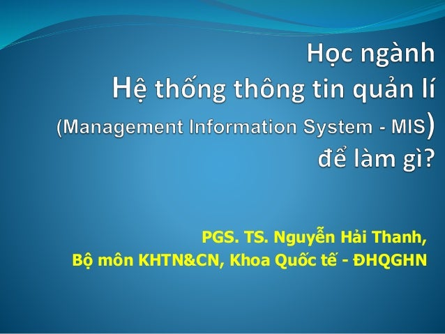 PGS. TS. Nguyễn Hải Thanh, Bộ môn KHTN&CN, Khoa Quốc tế - ĐHQGHN