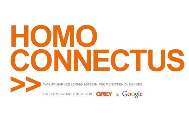 Homo Connectus >>Warum Marken lernen müssen, wie Menschen zu denken. Eine gemeinsame Studie von &