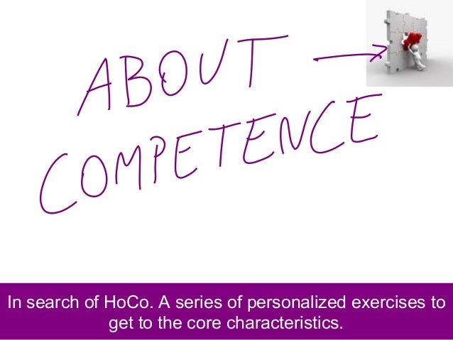 In search of HoCo. A series of personalized exercises to get to the core characteristics.