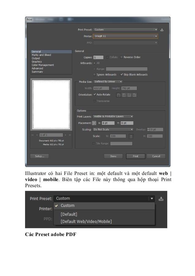 Illustrator có hai File Preset in: một default và một default web   video   mobile. Biên tập các File này thông qua hộp th...